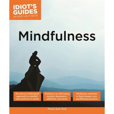 Mindfulness :An Easy-to-Understand Approach to Mindfulness and How It Works