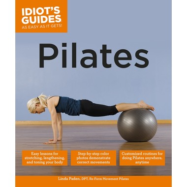 Pilates :Easy Lessons for Stretching, Lengthening, and Toning Your Body