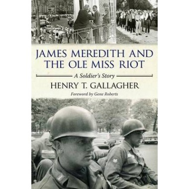James Meredith and the Ole Miss Riot :A Soldier's Story