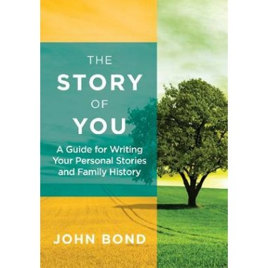 The Story of You :A Guide for Writing Your Personal Stories and Family History