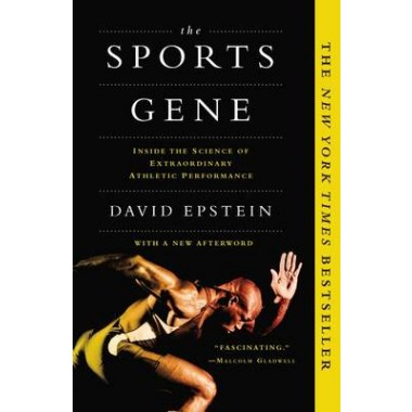 The Sports Gene :Inside the Science of Extraordinary Athletic Performance