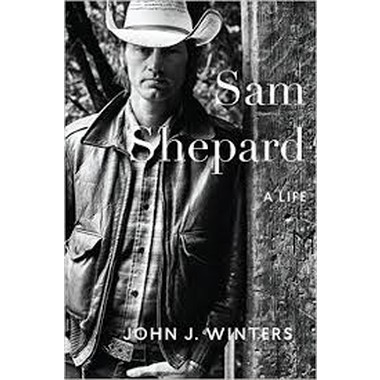 Sam Shepard :A Life