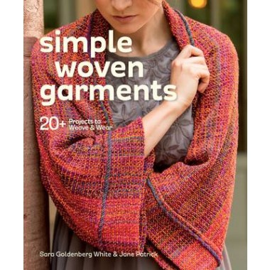 SIMPLE WOVEN GARMENTS: 20+ PROJECTS TO W