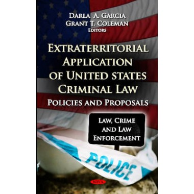 Extraterritorial Application of U.S Criminal Law :Policies & Proposals
