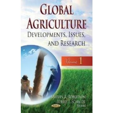 Global Agriculture :Developments, Issues & Research -- Volume 1