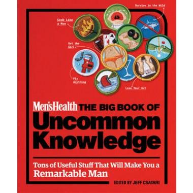 Men's Health :The Big Book of Uncommon Knowledge