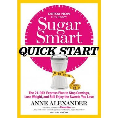 Sugar Smart Express :The 21-Day Quick Start Plan to Stop Cravings, Lose Weight, and Still Enjoy the Sweets You Love!