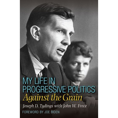 My Life in Progressive Politics :Against the Grain