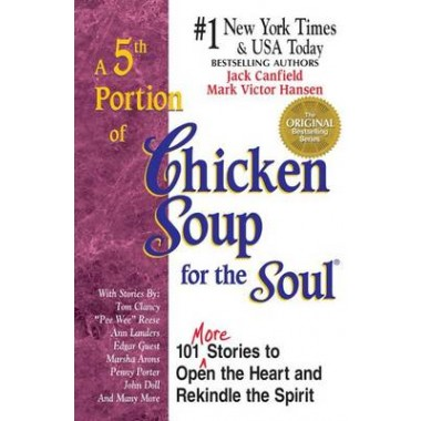 A 5th Portion of Chicken Soup for the Soul :More Stories to Open the Heart and Rekindle the Spirit