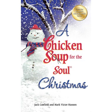 A Chicken Soup for the Soul Christmas :Stories to Warm Your Heart and Share with Family During the Holidays