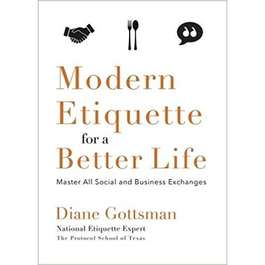 Modern Etiquette for a Better Life :Master All Social and Business Exchanges