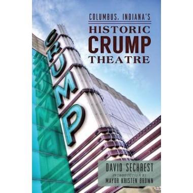 Columbus, Indianas Historic Crump Theatre