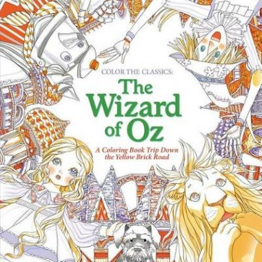 Color the Classics: The Wizard of Oz :A Coloring Book Trip Down the Yellow-Brick Road