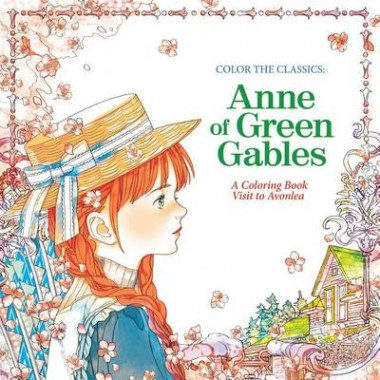 COLOR THE CLASSICS: ANNE OF GREEN GABLES /T