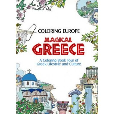 Coloring Europe: Magical Greece :A Coloring Book Tour of Greek Lifestyle and Culture
