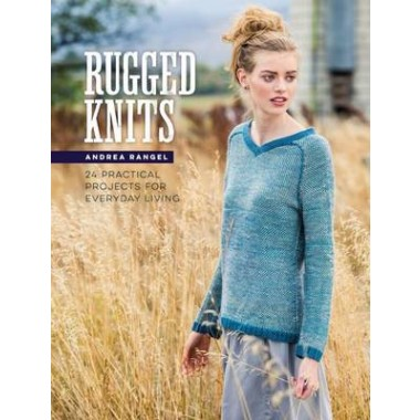 Rugged Knits :24 Practical Projects for Everyday Living