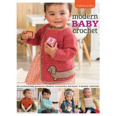 Modern Baby Crochet :18 Crocheted Baby Garments, Blankets, Accessories, and More!