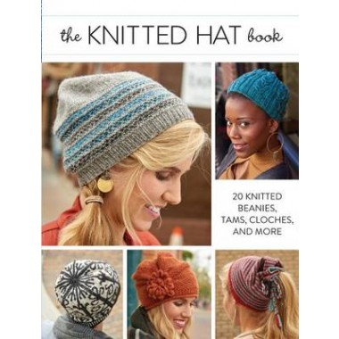 Knitted Hat Book :20 Knitted Beanies, Tams, Cloches, and more