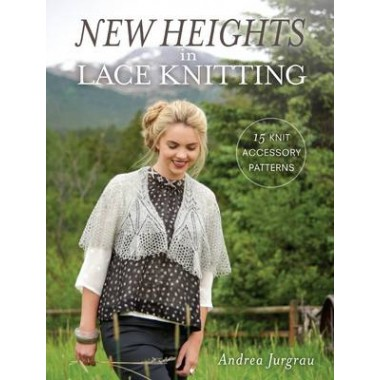 New Heights in Lace Knitting :17 Lace Knit Accessory Patterns