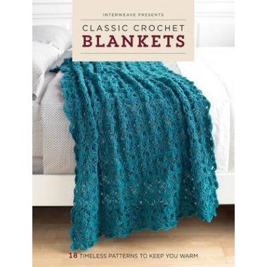 Classic Crochet Blankets :18 Timeless Patterns to Keep You Warm