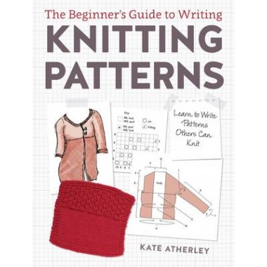 Writing Knitting Patterns :Learn to Write Patterns Others Can Knit