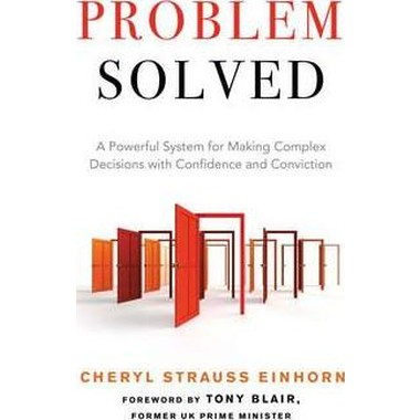 Probelm Solved :A Powerful System for Making Complex Decisions with Confidence and Conviction