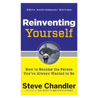 Reinventing Yourself - 20th Anniversary Edition :How to Become the Person You'Ve Always Wanted to be