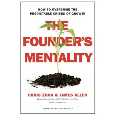 The Founder's Mentality :How to Overcome the Predictable Crises of Growth
