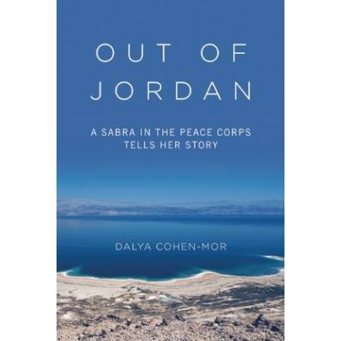 Out of Jordan :A Sabra in the Peace Corps Tells Her Story