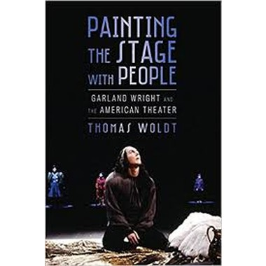 Painting the Stage with People :Garland Wright and the American Theater