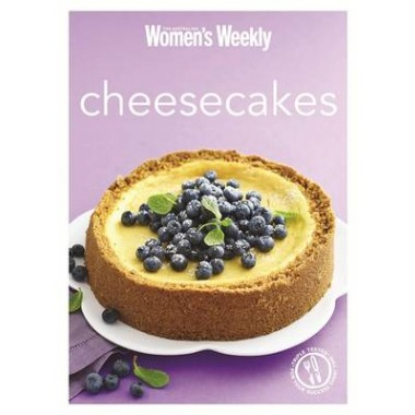 Cheesecakes :The Best-Ever Cheesecake Recipes - All Triple Tested for Perfect Results Every Time