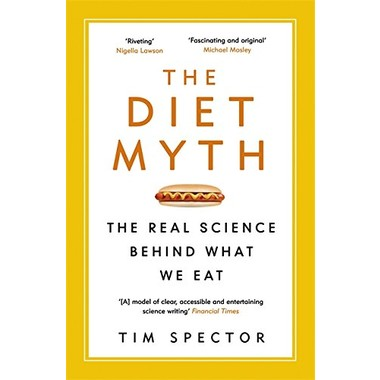 The Diet Myth :The Real Science Behind What We Eat