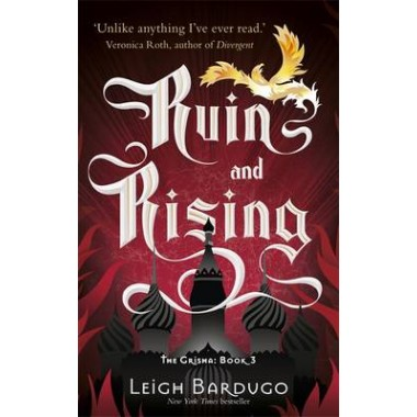 The Grisha: Ruin and Rising :Book 3