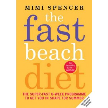 The Fast Beach Diet :The Super-Fast 6-Week Programme to Get You in Shape for Summer