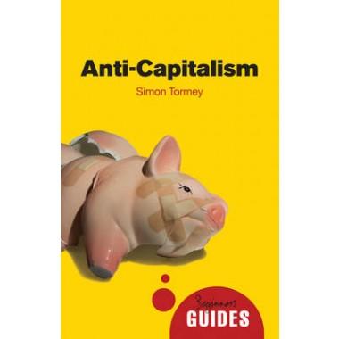 Anticapitalism :A Beginner's Guide
