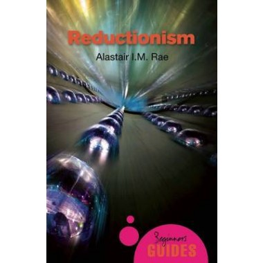 Reductionism :A Beginner's Guide
