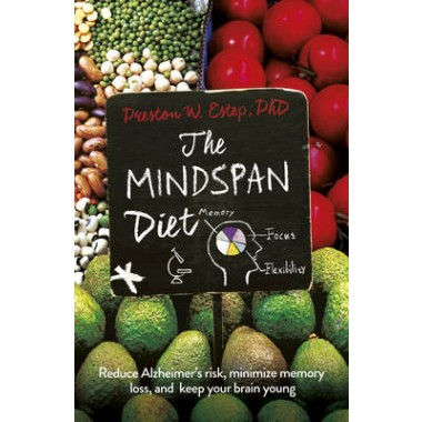 The Mindspan Diet :Reduce Alzheimers Risk, and Keep Your Brain Young