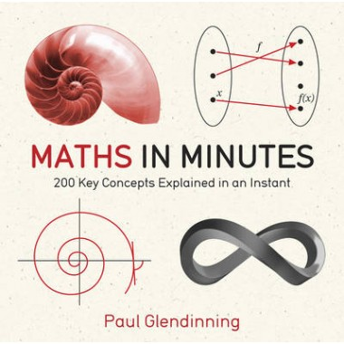 Maths in Minutes :200 Key Concepts Explained In An Instant