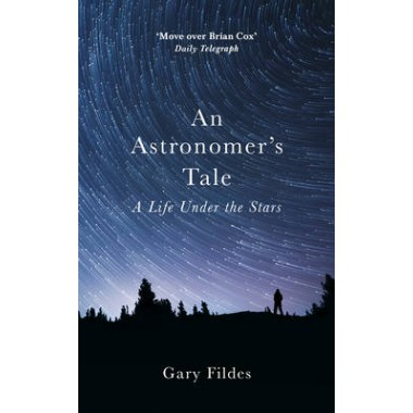 An Astronomer's Tale :A Bricklayer's Guide to the Galaxy