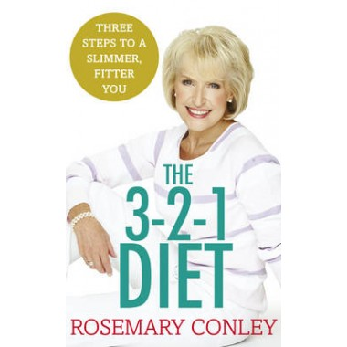 Rosemary Conleys 3-2-1 Diet :Just 3 steps to a slimmer, fitter you