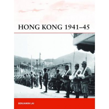 Hong Kong, 1941-45 :First Strike in the Pacific War