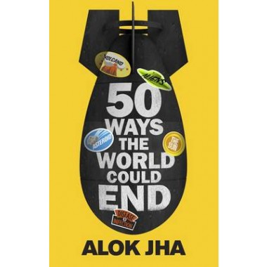 50 Ways the World Could End :The Doomsday Handbook