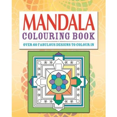 Mandalas Colouring Book :Over 70 Fabulous Designs to Colour in