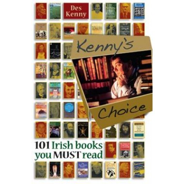 Kenny's Choice :101 Irish Books You Must Read
