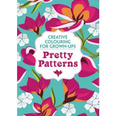 Pretty Patterns :Creative Colouring for Grown-Ups