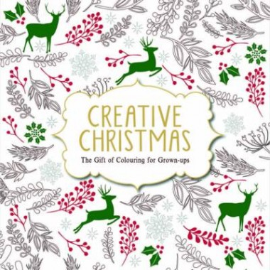 Creative Christmas :The Gift of Colouring for Grown-ups