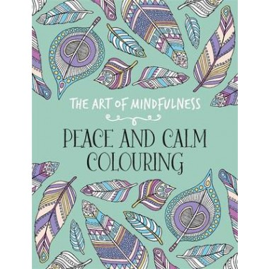 The Art of Mindfulness :Peace and Calm Colouring