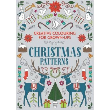 Christmas Patterns :Creative Colouring for Grown-ups