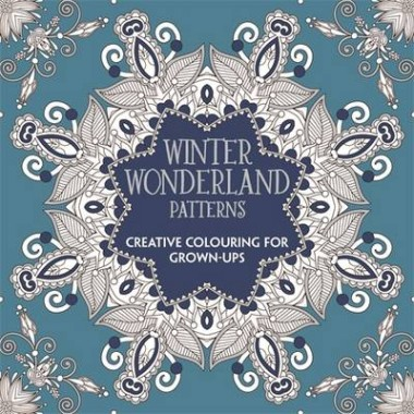 Winter Wonderland Patterns :Creative Colouring for Grown-Ups