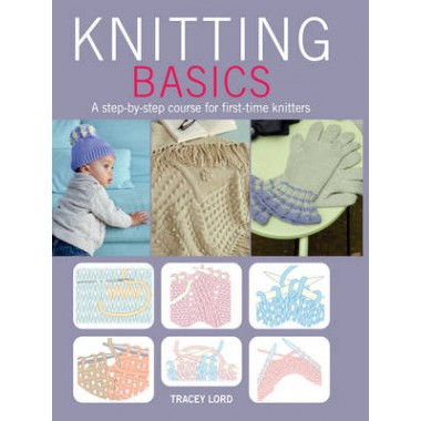 Knitting Basics :A Step-by-Step Course for First-Time Knitters